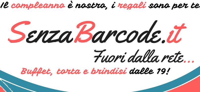 Buon compleanno SenzaBarcode, #GoToFly. Ingresso gratuito